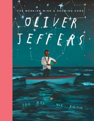 Oliver Jeffers: The Working Mind and Drawing Hand Cover Image