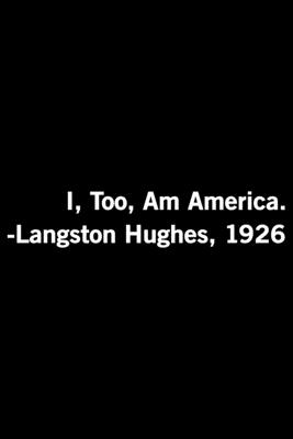 I, Too, Am America. Langston Hughes, 1926: Black History Month Journal Notebook Gifts - African American Notebook Journal - Proud Black Girl Magic - A Cover Image