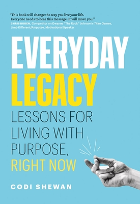 Everyday Legacy: Lessons for Living with Purpose, Right Now Cover Image
