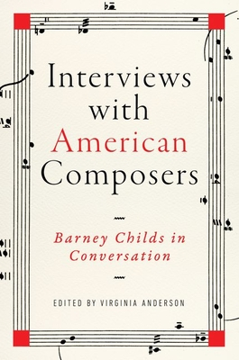 Interviews with American Composers: Barney Childs in Conversation (Music in American Life) Cover Image