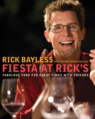 Fiesta at Rick's: Fabulous Food for Great Times with Friends Cover Image