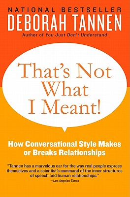 That's Not What I Meant!: How Conversational Style Makes or Breaks Relationships Cover Image