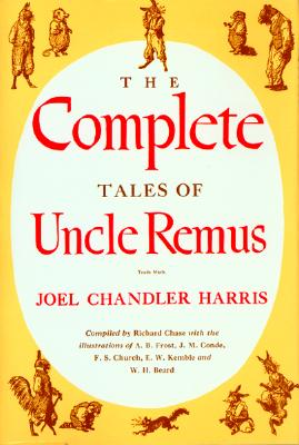 Complete Tales of Uncle Remus Cover Image