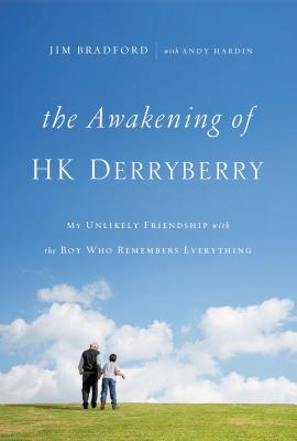 The Awakening of HK Derryberry: My Unlikely Friendship with the Boy Who Remembers Everything Cover Image