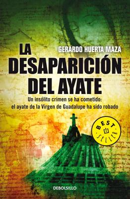 La Desaparicion del Ayate = The Disappearance of Cloak Cover