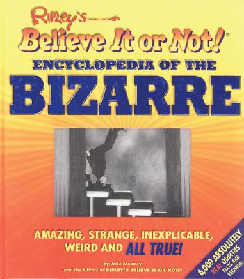 Ripley's Believe It or Not! Encyclopedia of the Bizarre Cover