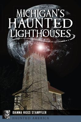Michigan's Haunted Lighthouses cover