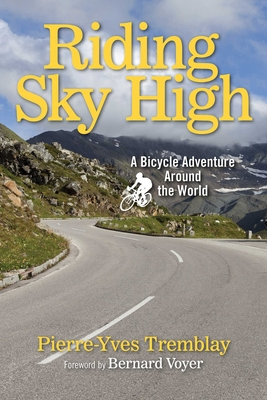 Riding Sky High: A Bicycle Adventure Around the World Cover Image
