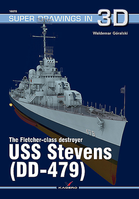 The Fletcher-Class Destroyer USS Stevens (DD-479) (Super Drawings in 3D) Cover Image