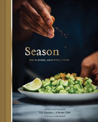 Season: Big Flavors, Beautiful Food (Indian Cookbook, Books about Indian Seasoning, Beautiful Cookbooks) Cover Image