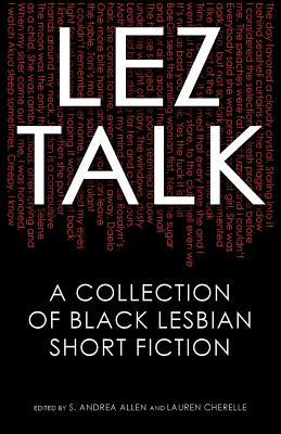Lez Talk: A Collection of Black Lesbian Short Fiction Cover Image