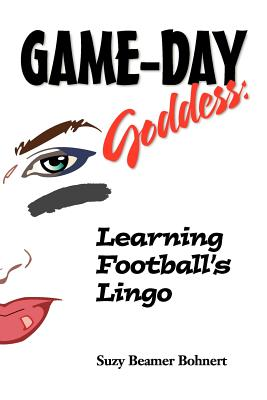 Game-Day Goddess: Learning Football's Lingo (Game-Day Goddess Sports Series) Cover Image