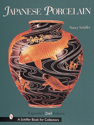 Japanese Porcelain, 1800-1950 (Schiffer Book for Collectors) Cover Image