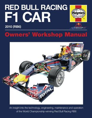 Red Bull Racing F 1 Car: An Insight into the Technology, Engineering, Maintenance and Operation of the World Championship-Winning Red Bull Racing RB6 (Owners' Workshop Manual) Cover Image