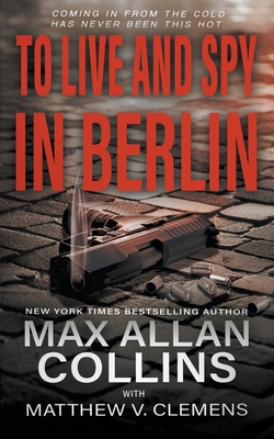 Cover for To Live and Spy In Berlin
