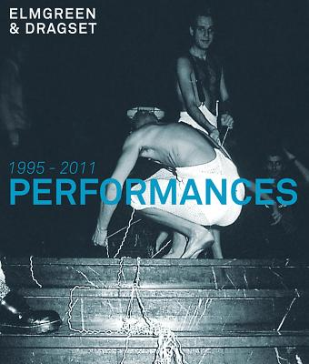 Elmgreen & Dragset: Performances 1995-2011 Cover Image