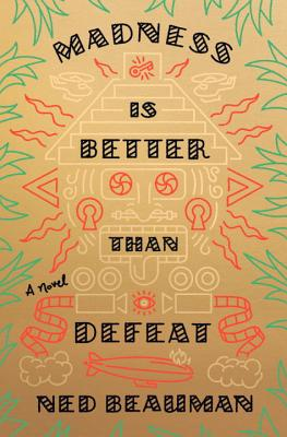 Madness Is Better Than Defeat: A novel Cover Image