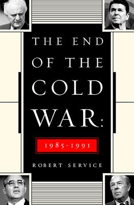 The End of the Cold War: 1985-1991 Cover Image