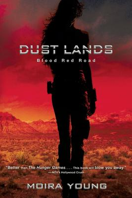 Blood Red Road (Dust Lands #1) Cover Image
