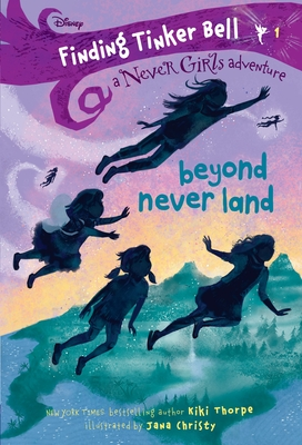 Finding Tinker Bell #1: Beyond Never Land (Disney: The Never Girls) Cover Image