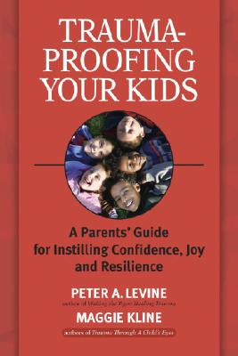 Trauma-Proofing Your Kids Cover