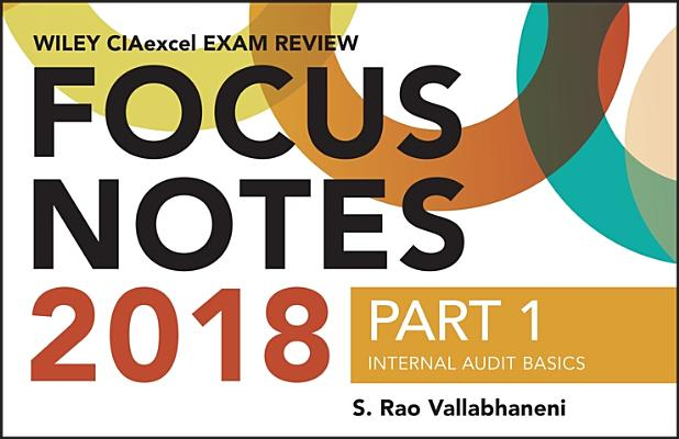 Wiley Ciaexcel Exam Review 2018 Focus Notes, Part 1: Internal Audit Basics Cover Image