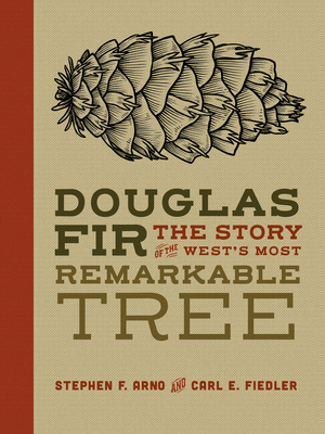 Douglas Fir: The Story of the West's Most Remarkable Tree Cover Image