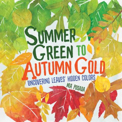 Summer Green to Autumn Gold: Uncovering Leaves' Hidden Colors Cover Image