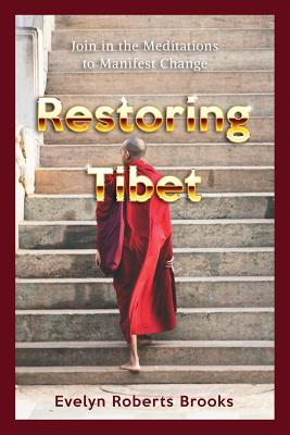 Restoring Tibet: Global Action Plan to Send the 14th Dalai Lama Home Cover Image