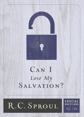 Can I Lose My Salvation? (Crucial Questions #22) Cover Image