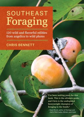 Southeast Foraging: 120 Wild and Flavorful Edibles from Angelica to Wild Plums (Regional Foraging Series) Cover Image