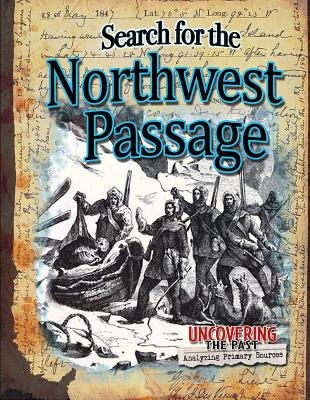 Search for the Northwest Passage (Uncovering the Past) Cover Image
