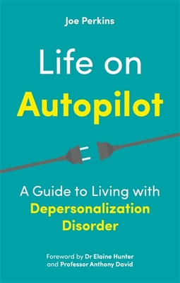 Life on Autopilot: A Guide to Living with Depersonalization Disorder Cover Image