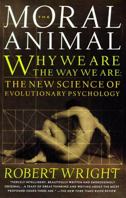The Moral Animal: Why We Are, the Way We Are: The New Science of Evolutionary Psychology Cover Image