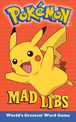 Pokemon Mad Libs: World's Greatest Word Game Cover Image
