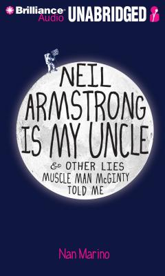 Neil Armstrong Is My Uncle & Other Lies Muscle Man McGinty Told Me Cover