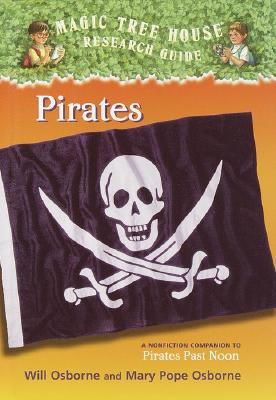 Pirates: A Nonfiction Companion to Magic Tree House #4: Pirates Past Noon Cover Image