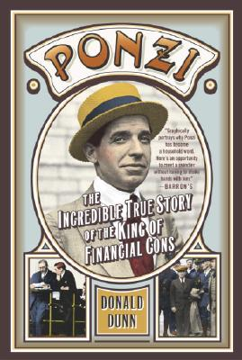 Ponzi: The Incredible True Story of the King of Financial Cons Cover Image