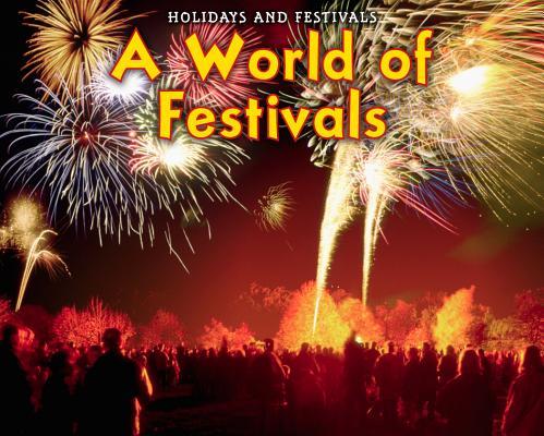 A World of Festivals (Holidays and Festivals (Heinemann Paperback)) Cover Image
