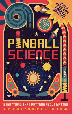 Pinball Science: Everything That Matters about Matter Cover Image