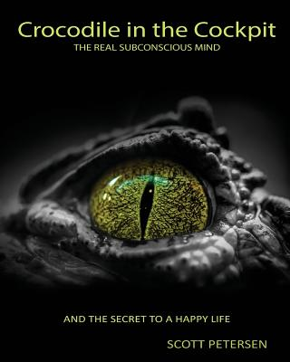 Crocodile in the Cockpit: The Real Subconscious Mind Cover Image