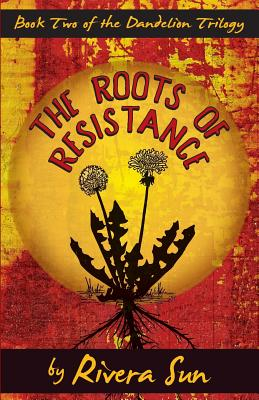 The Roots of Resistance (Dandelion Trilogy #2) Cover Image