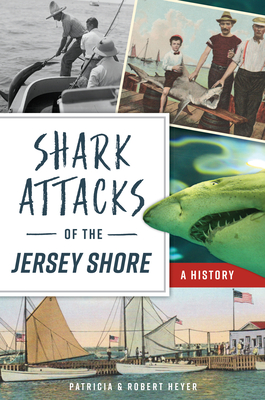 Shark Attacks of the Jersey Shore: A History Cover Image