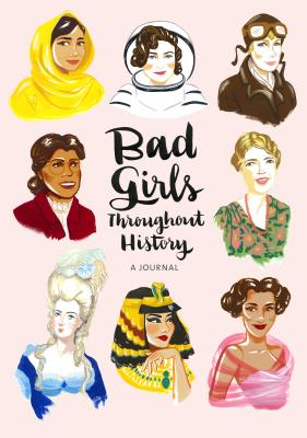 Bad Girls Throughout History: A Journal Cover Image