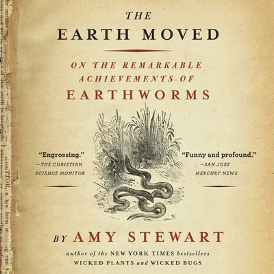 The Earth Moved: On the Remarkable Achievements of Earthworms Cover Image