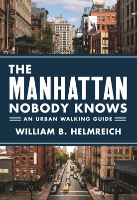 The Manhattan Nobody Knows: An Urban Walking Guide Cover Image