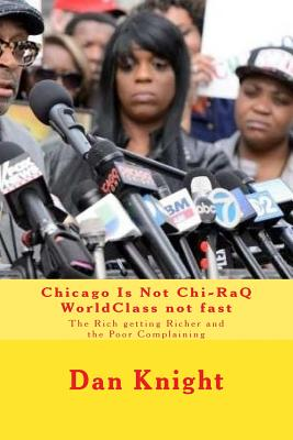 Chicago Is Not Chi-RaQ WorldClass not fast: The Rich getting Richer and the Poor Complaining Cover Image
