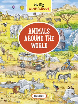 My Big Wimmelbook—Animals Around the World (My Big Wimmelbooks) Cover Image