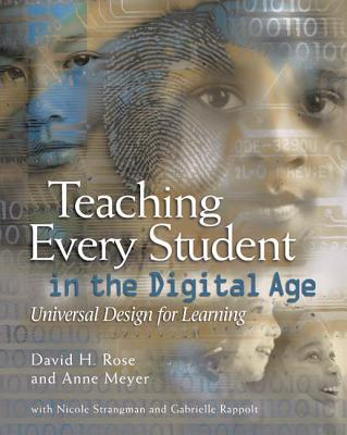 Teaching Every Student in the Digital Age: Universal Design for Learning Cover Image