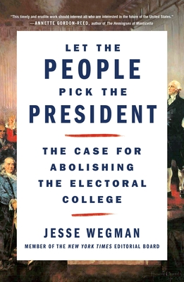 Let the People Pick the President: The Case for Abolishing the Electoral College Cover Image